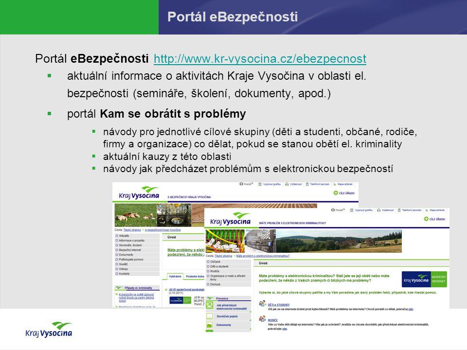 Portál eBezpečnosti Portál eBezpečnosti http://www.kr-vysocina.cz/ebezpecnosthttp://www.kr-vysocina.cz/ebezpecnost  aktuální informace o aktivitách K