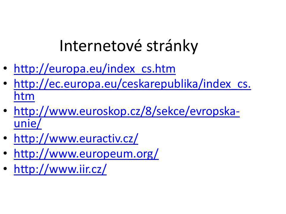 Internetové stránky http://europa.eu/index_cs.htm http://ec.europa.eu/ceskarepublika/index_cs. htm http://ec.europa.eu/ceskarepublika/index_cs. htm ht