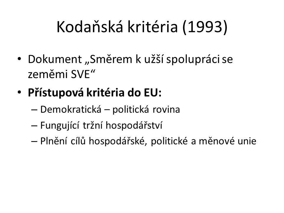 """Kodaňská kritéria (1993) Dokument """"Směrem k užší spolupráci se zeměmi SVE"""" Přístupová kritéria do EU: – Demokratická – politická rovina – Fungující tr"""