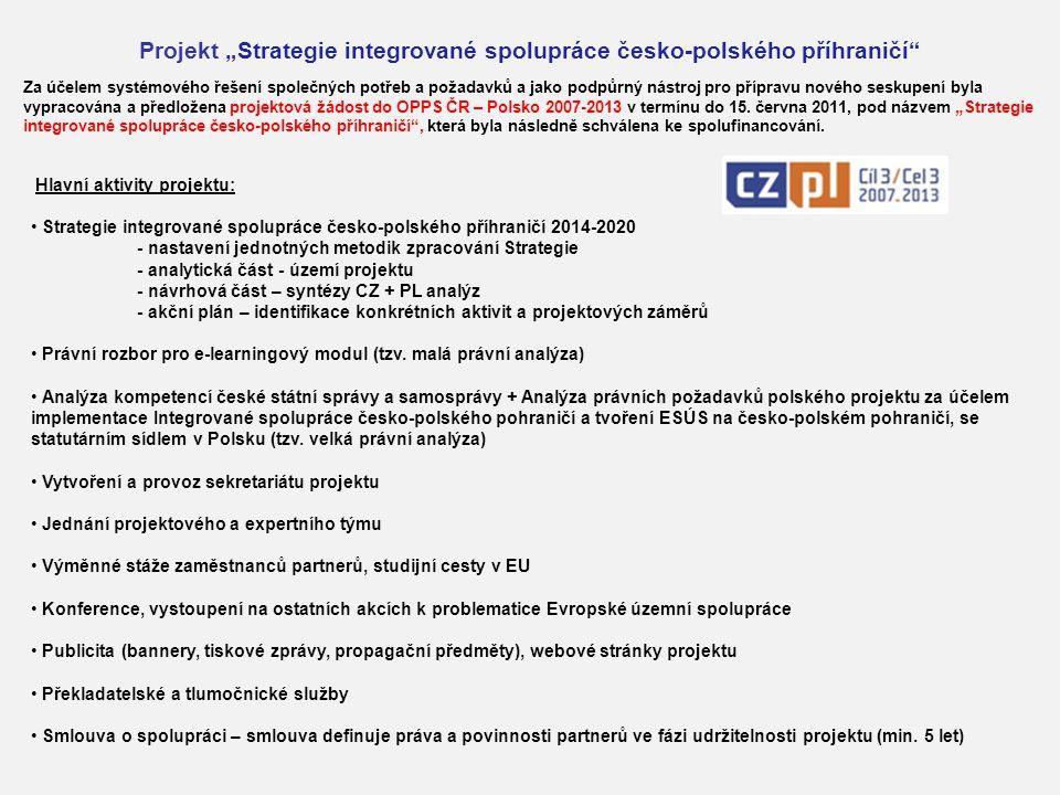 Za účelem systémového řešení společných potřeb a požadavků a jako podpůrný nástroj pro přípravu nového seskupení byla vypracována a předložena projektová žádost do OPPS ČR – Polsko 2007-2013 v termínu do 15.