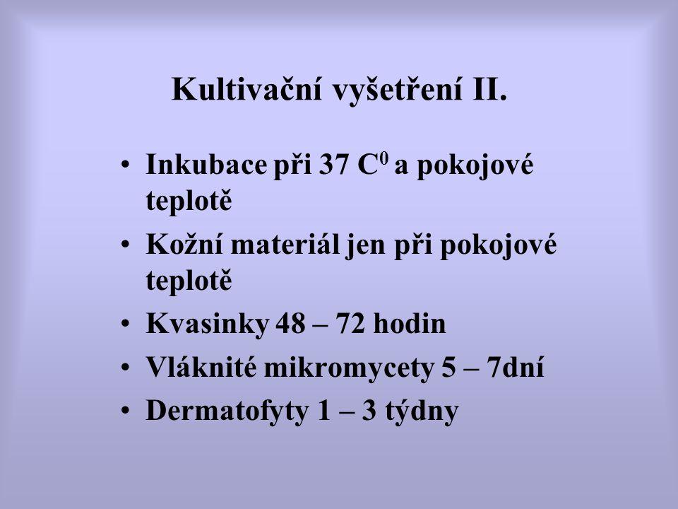 Kultivační vyšetření II. Inkubace při 37 C 0 a pokojové teplotě Kožní materiál jen při pokojové teplotě Kvasinky 48 – 72 hodin Vláknité mikromycety 5