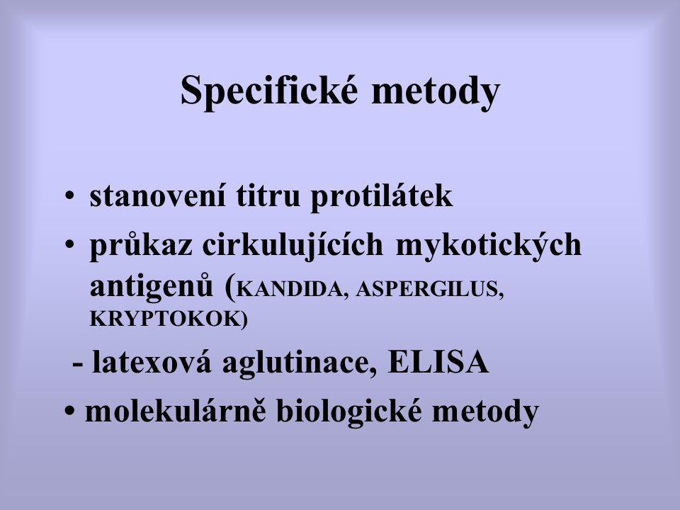 Specifické metody stanovení titru protilátek průkaz cirkulujících mykotických antigenů ( KANDIDA, ASPERGILUS, KRYPTOKOK) - latexová aglutinace, ELISA