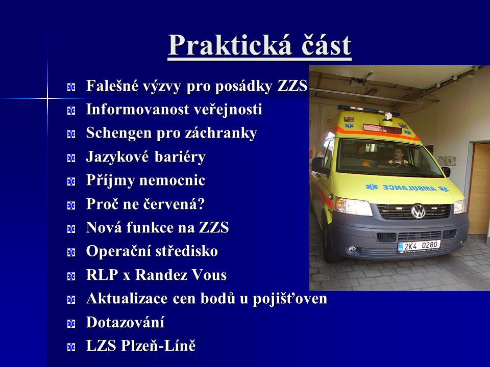 Praktická část Falešné výzvy pro posádky ZZS Informovanost veřejnosti Schengen pro záchranky Jazykové bariéry Příjmy nemocnic Proč ne červená.