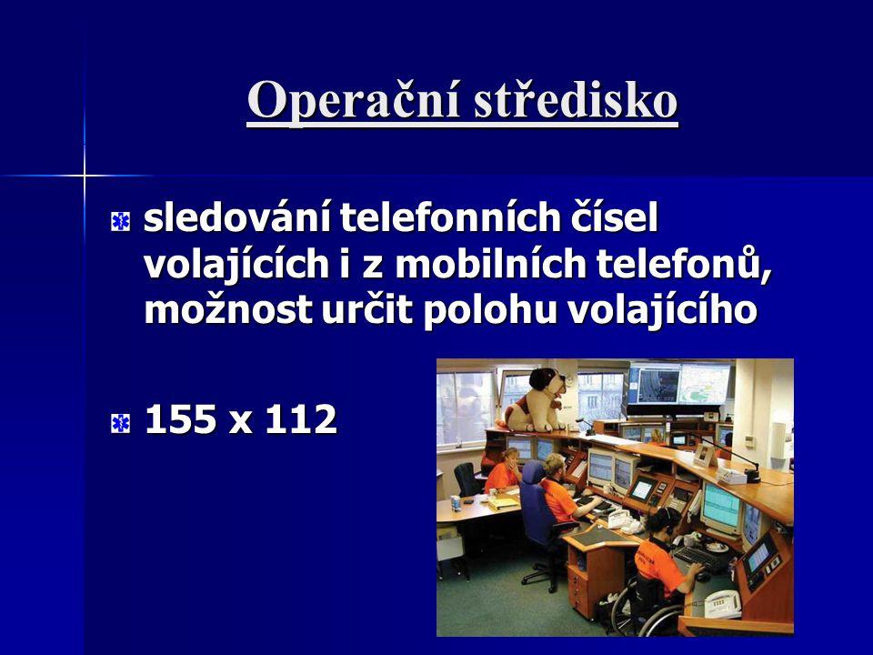 Operační středisko sledování telefonních čísel volajících i z mobilních telefonů, možnost určit polohu volajícího 155 x 112