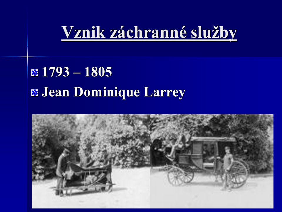 Vznik záchranné služby 1793 – 1805 Jean Dominique Larrey