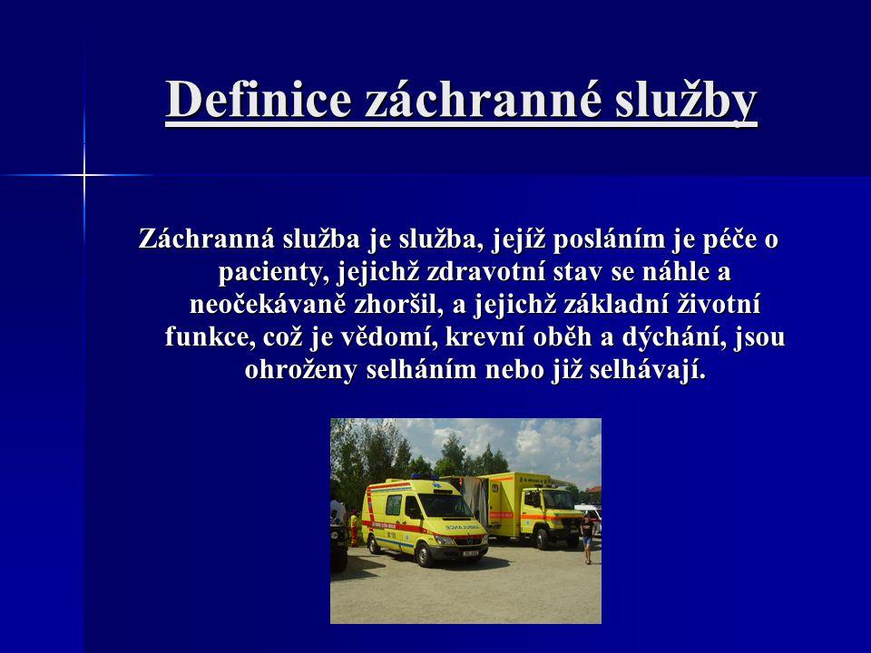 Výjezdové skupiny ZZS Výjezdové skupiny ZZS RZP – rychlá zdravotnická pomoc – nejméně RZP – rychlá zdravotnická pomoc – nejméně dvoučlenná posádka ve složení řidič a dvoučlenná posádka ve složení řidič a zdravotnický záchranář zdravotnický záchranář RLP – rychlá lékařská pomoc – nejméně tříčlenná posádka ve složení řidič, zdravotnický záchranář a lékař RLP – rychlá lékařská pomoc – nejméně tříčlenná posádka ve složení řidič, zdravotnický záchranář a lékař LSPP – lékařská služba první pomoci – převážně LSPP – lékařská služba první pomoci – převážně dvoučlenná posádka ve složení řidič, lékař dvoučlenná posádka ve složení řidič, lékař ZZS – zdravotnická záchranná služba