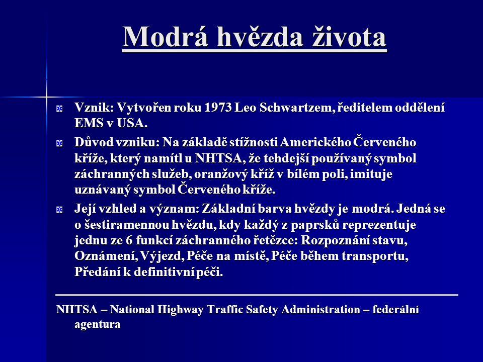 Modrá hvězda života Vznik: Vytvořen roku 1973 Leo Schwartzem, ředitelem oddělení EMS v USA.