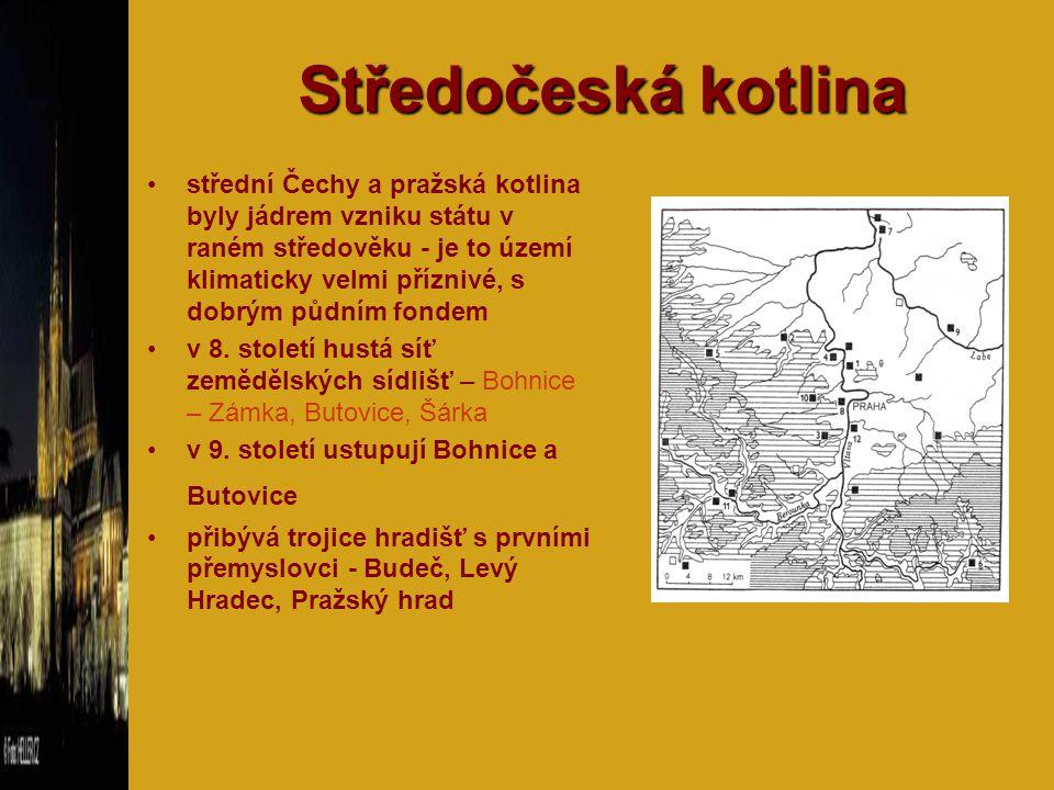 Středočeská kotlina střední Čechy a pražská kotlina byly jádrem vzniku státu v raném středověku - je to území klimaticky velmi příznivé, s dobrým půdn