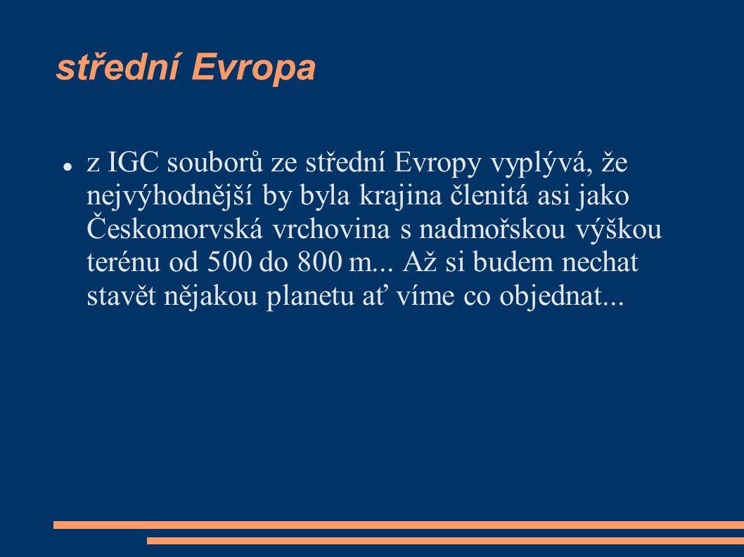 střední Evropa z IGC souborů ze střední Evropy vyplývá, že nejvýhodnější by byla krajina členitá asi jako Českomorvská vrchovina s nadmořskou výškou terénu od 500 do 800 m...