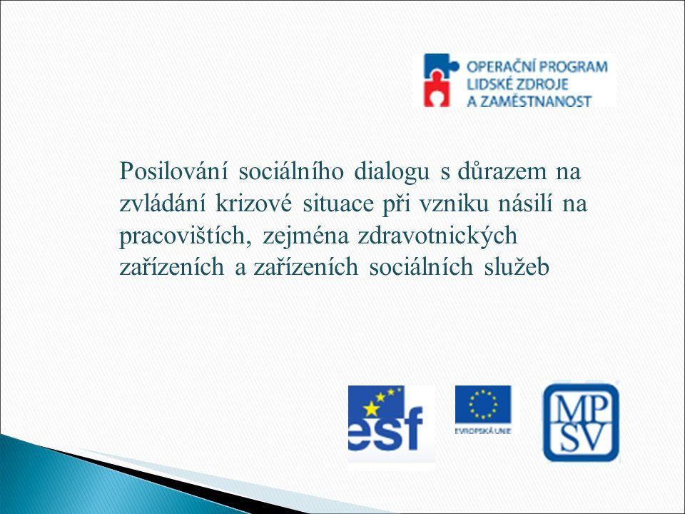 Posilování sociálního dialogu s důrazem na zvládání krizové situace při vzniku násilí na pracovištích, zejména zdravotnických zařízeních a zařízeních sociálních služeb