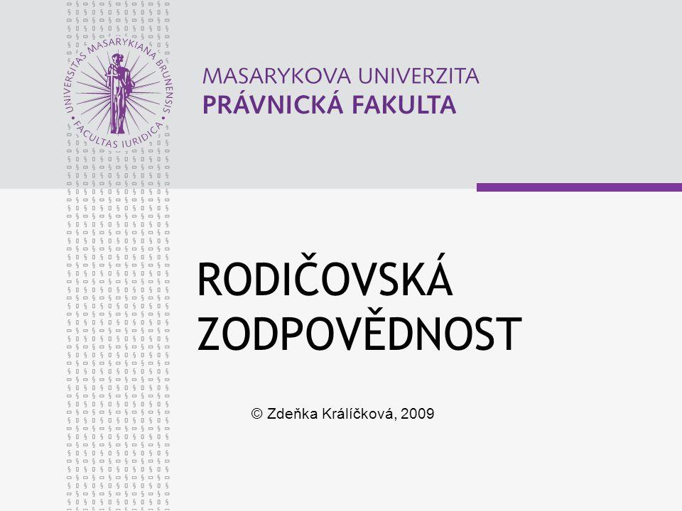 RODIČOVSKÁ ZODPOVĚDNOST © Zdeňka Králíčková, 2009
