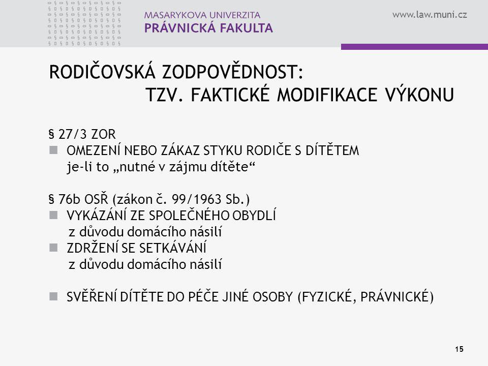 www.law.muni.cz 15 RODIČOVSKÁ ZODPOVĚDNOST: TZV.