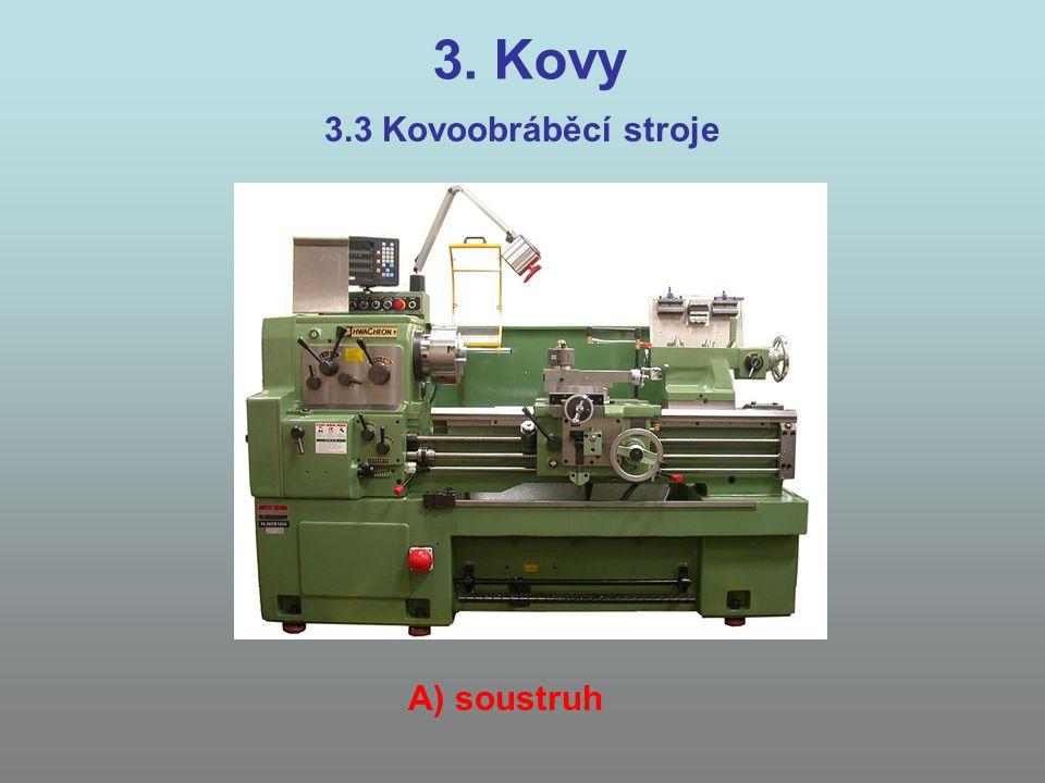 3. Kovy 3.3 Kovoobráběcí stroje A) soustruh