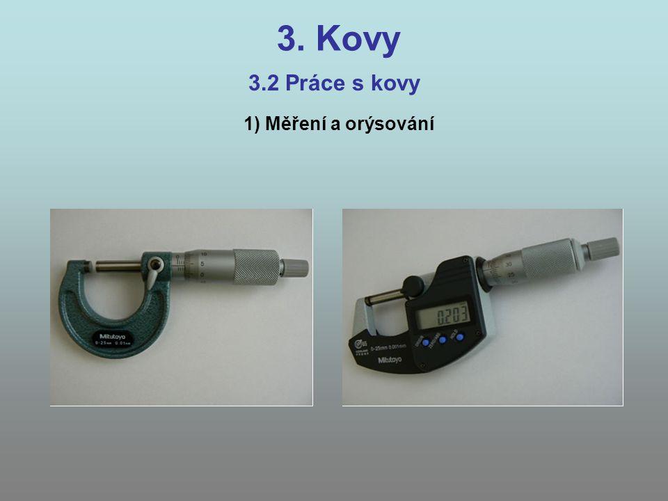 3. Kovy 3.2 Práce s kovy 1) Měření a orýsování