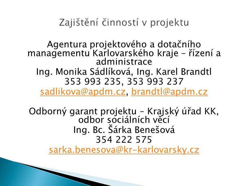 Agentura projektového a dotačního managementu Karlovarského kraje – řízení a administrace Ing.