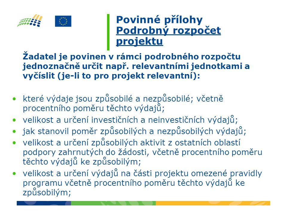 Povinné přílohy Podrobný rozpočet projektu Žadatel je povinen v rámci podrobného rozpočtu jednoznačně určit např.