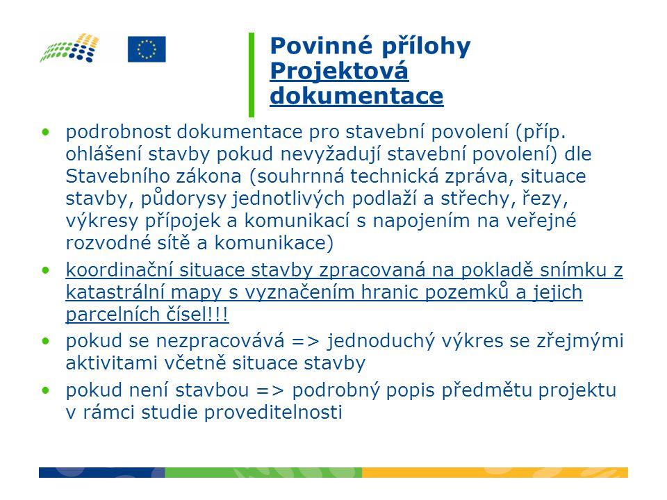 Povinné přílohy Projektová dokumentace podrobnost dokumentace pro stavební povolení (příp.