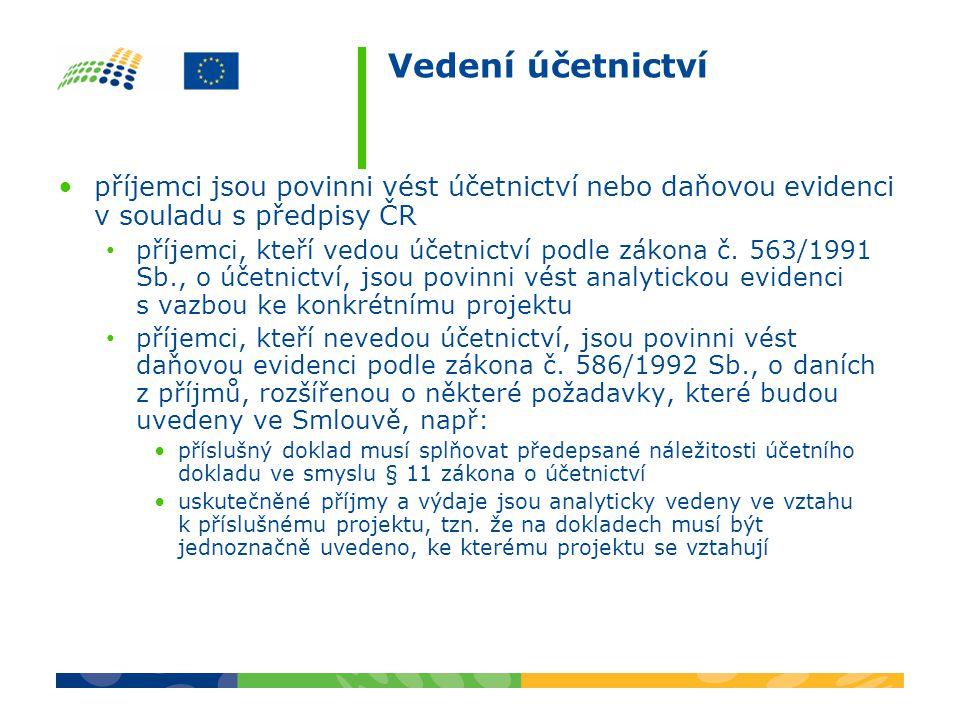 Vedení účetnictví příjemci jsou povinni vést účetnictví nebo daňovou evidenci v souladu s předpisy ČR příjemci, kteří vedou účetnictví podle zákona č.