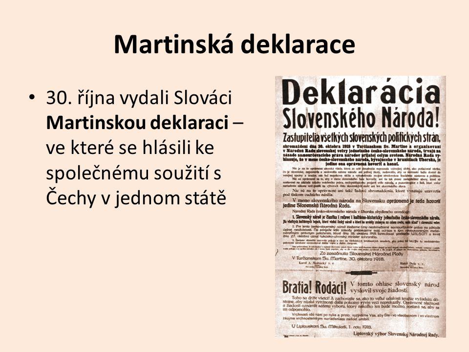 Martinská deklarace 30. října vydali Slováci Martinskou deklaraci – ve které se hlásili ke společnému soužití s Čechy v jednom státě