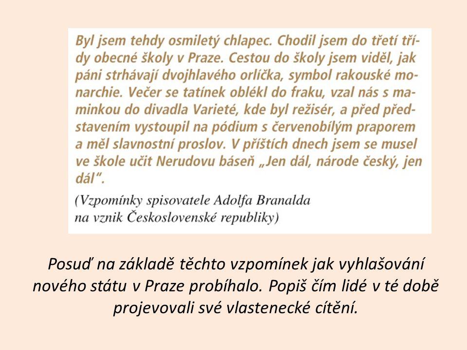 Posuď na základě těchto vzpomínek jak vyhlašování nového státu v Praze probíhalo. Popiš čím lidé v té době projevovali své vlastenecké cítění.