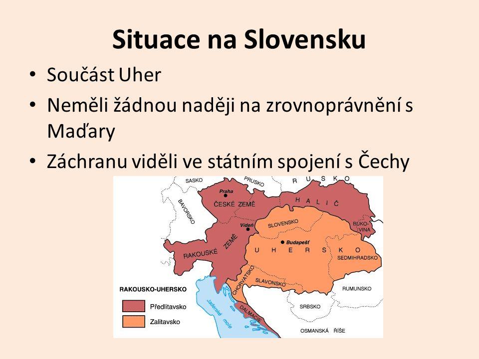 Situace na Slovensku Součást Uher Neměli žádnou naději na zrovnoprávnění s Maďary Záchranu viděli ve státním spojení s Čechy