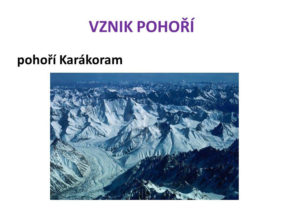 VZNIK POHOŘÍ pohoří Karákoram