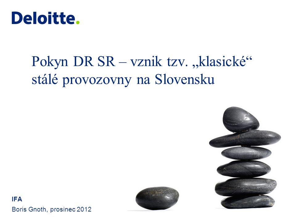 """Pokyn DR SR – vznik tzv. """"klasické"""" stálé provozovny na Slovensku IFA Boris Gnoth, prosinec 2012"""
