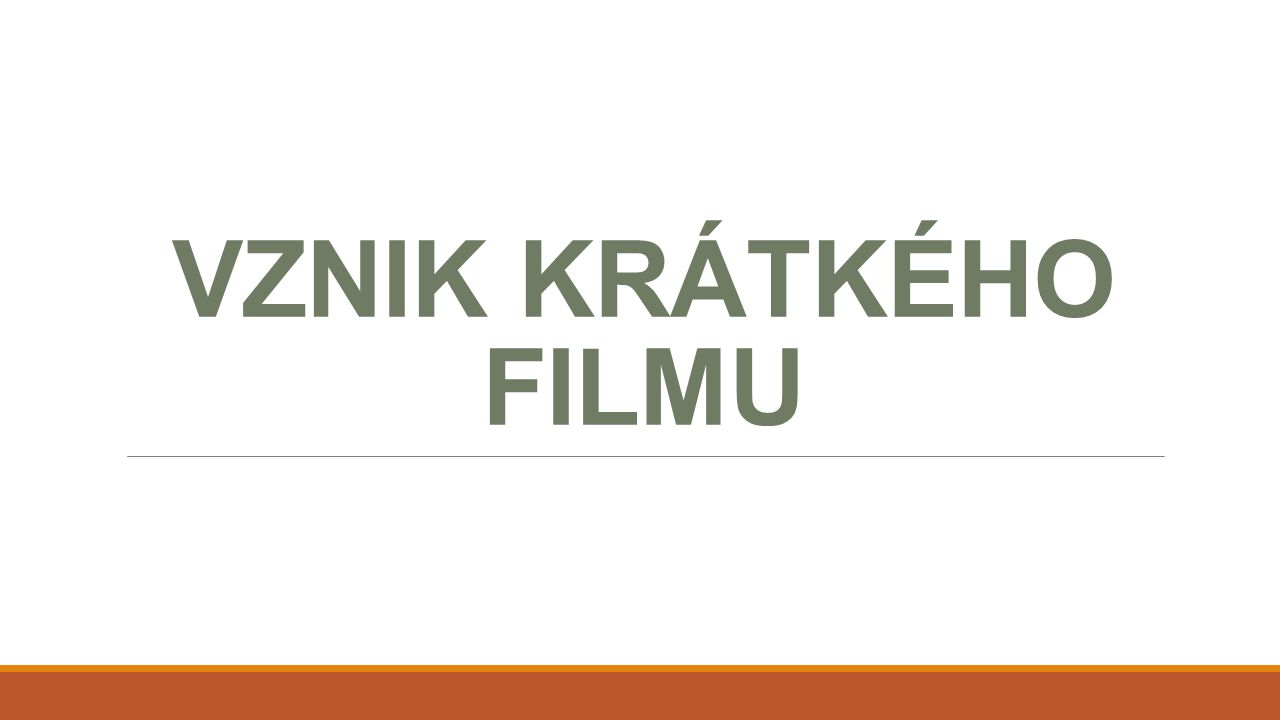 VZNIK KRÁTKÉHO FILMU