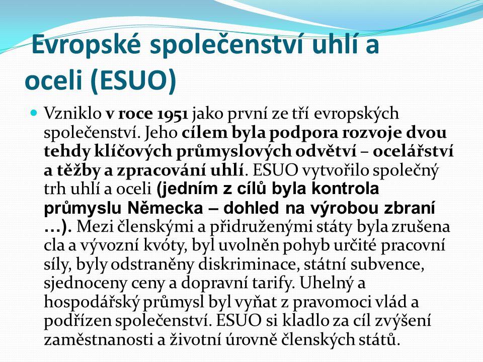 Evropské společenství uhlí a oceli (ESUO) Vzniklo v roce 1951 jako první ze tří evropských společenství.
