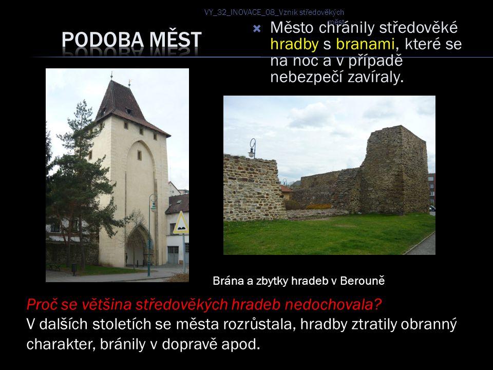 Město chránily středověké hradby s branami, které se na noc a v případě nebezpečí zavíraly.