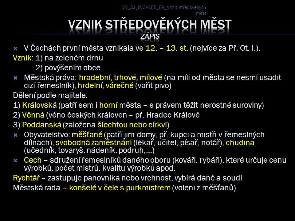  V Čechách první města vznikala ve 12.– 13. st. (nejvíce za Př.