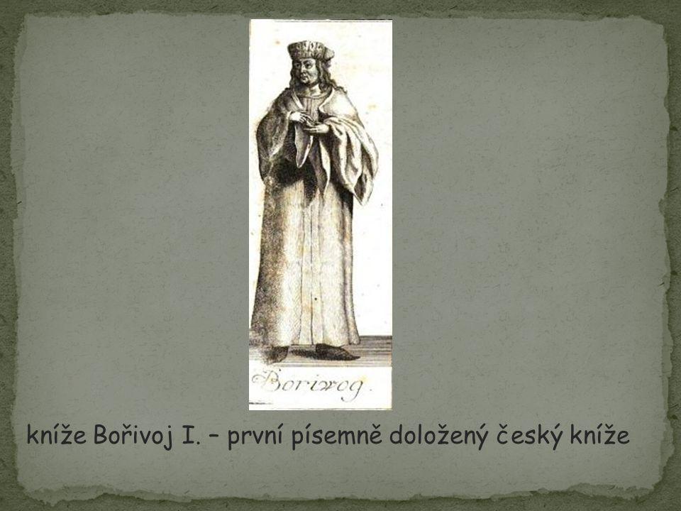 Prvním známým knížetem z rodu Přemyslovců, o kterém se dochovaly písemné zprávy, je kníže Bořivoj (Bořivoj I.).