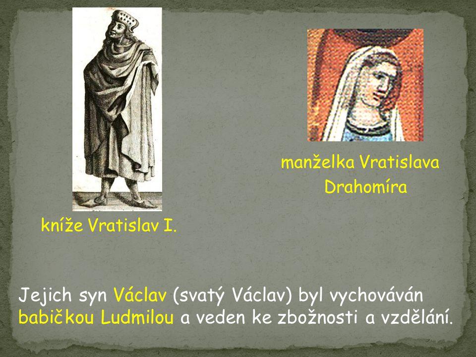 manželka Vratislava Drahomíra kníže Vratislav I.
