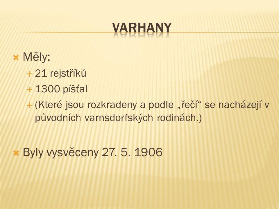 """ Měly:  21 rejstříků  1300 píšťal  (Které jsou rozkradeny a podle """"řečí se nacházejí v původních varnsdorfských rodinách.)  Byly vysvěceny 27."""