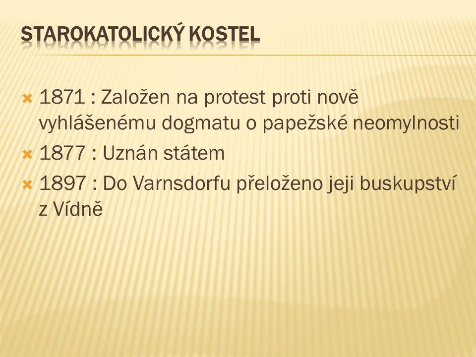  1871 : Založen na protest proti nově vyhlášenému dogmatu o papežské neomylnosti  1877 : Uznán státem  1897 : Do Varnsdorfu přeloženo jeji buskupství z Vídně