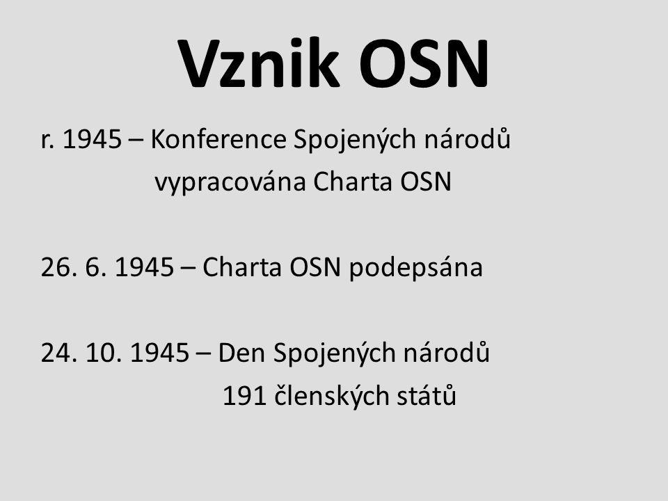 Vznik OSN r. 1945 – Konference Spojených národů vypracována Charta OSN 26.