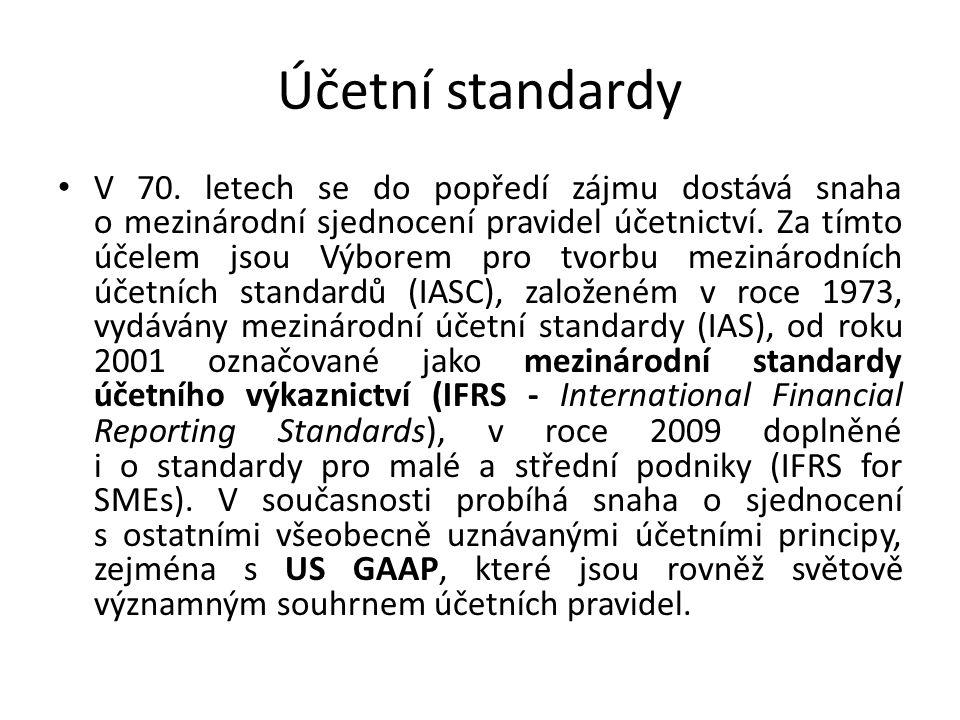 Účetní standardy V 70. letech se do popředí zájmu dostává snaha o mezinárodní sjednocení pravidel účetnictví. Za tímto účelem jsou Výborem pro tvorbu