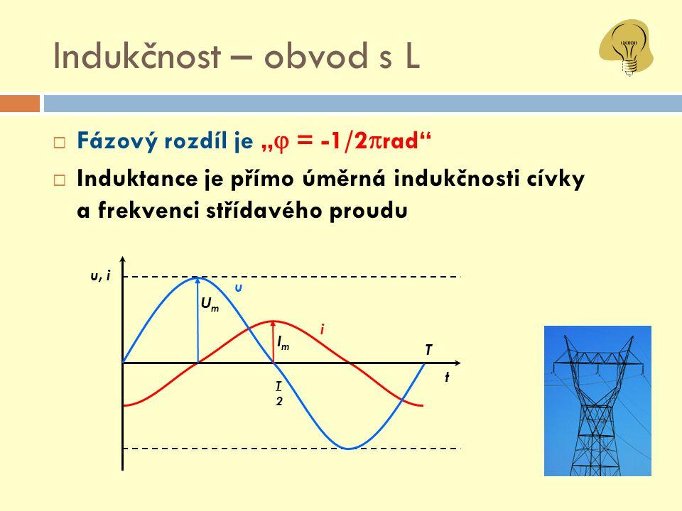 """Indukčnost – obvod s L  Fázový rozdíl je """"  = -1/2  rad""""  Induktance je přímo úměrná indukčnosti cívky a frekvenci střídavého proudu T T2T2 u i Im"""