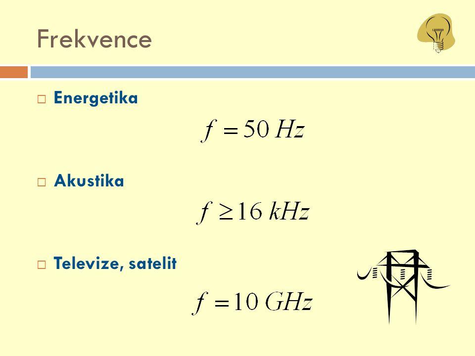 Frekvence  Energetika  Akustika  Televize, satelit