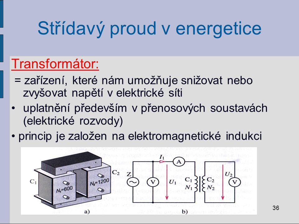 Střídavý proud v energetice Části transformátoru: primární a sekundární cívka společné ocelové jádro z měkké oceli Rovnice transformátoru: U 1,U 2 = primární a sekundární střídavé napětí N 1,N 2 = počet závitů primární a sekundární cívky I 1, I 2 = primární a sekundární střídavý proud 37