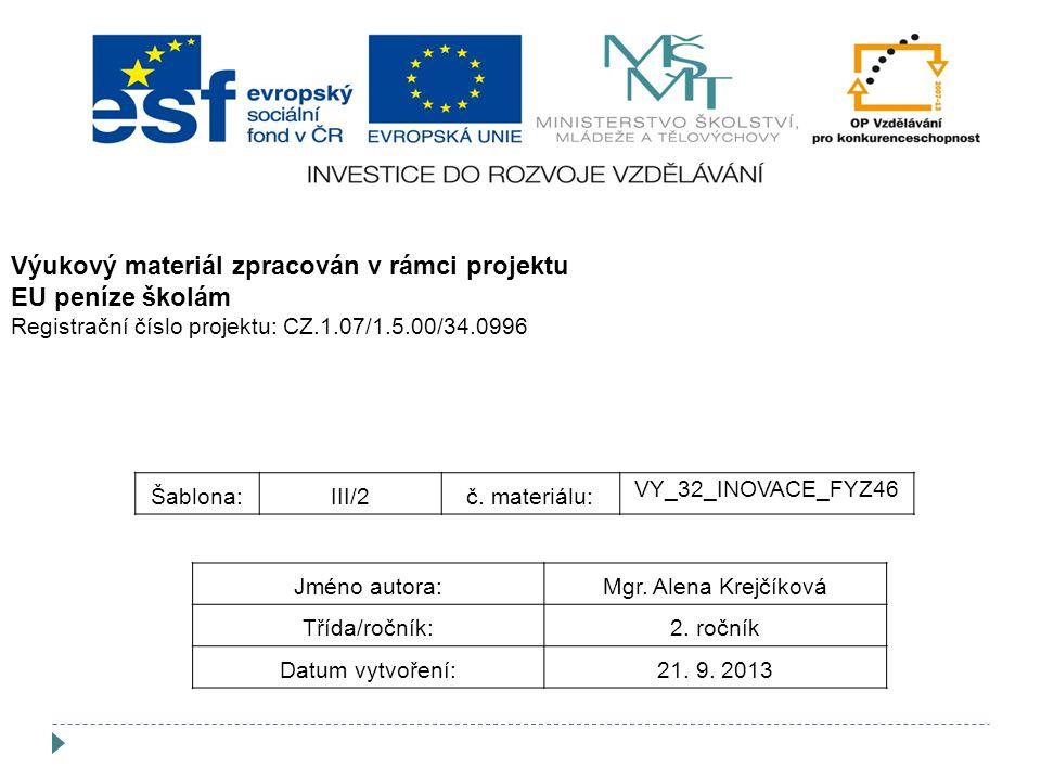 Šablona:III/2č.materiálu: VY_32_INOVACE_FYZ46 Jméno autora:Mgr.