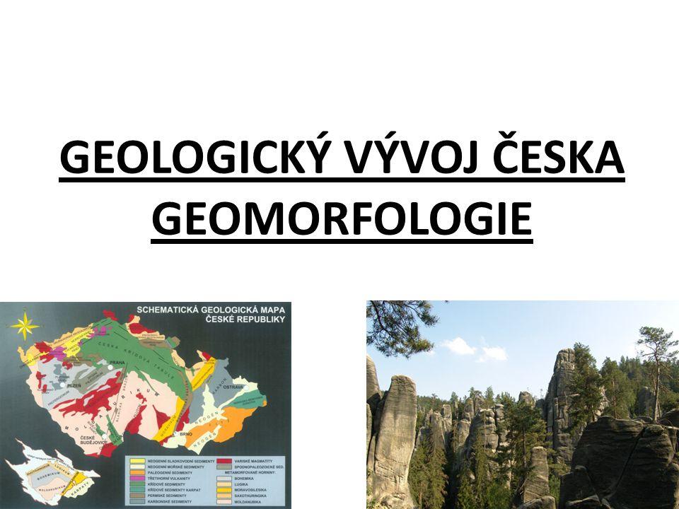 GEOMORFOLOGIE studium tvarů, vzniku a stáří zemského povrchu