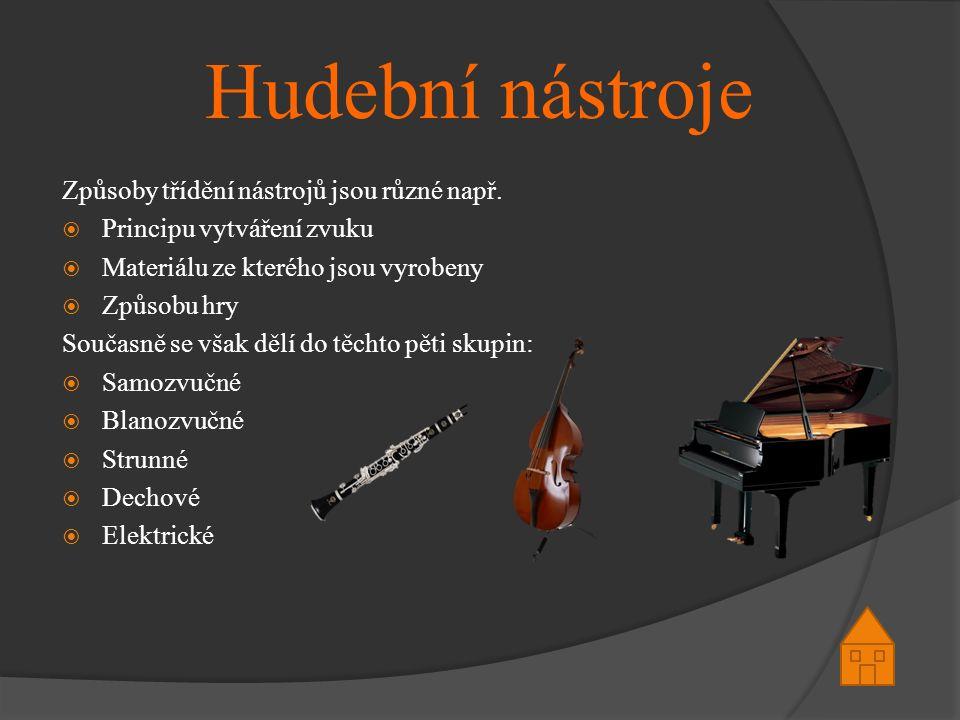 Hudební nástroje Způsoby třídění nástrojů jsou různé např.