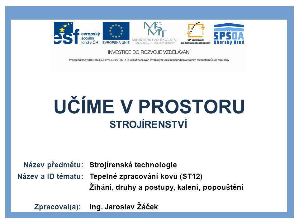 1.Hluchý M., Modráček O., Paňák R.: Strojírenská technologie.