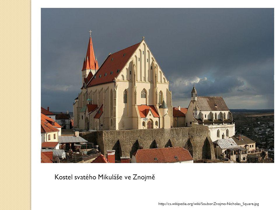 Kostel svatého Mikuláše ve Znojmě http://cs.wikipedia.org/wiki/Soubor:Znojmo-Nicholas_Square.jpg