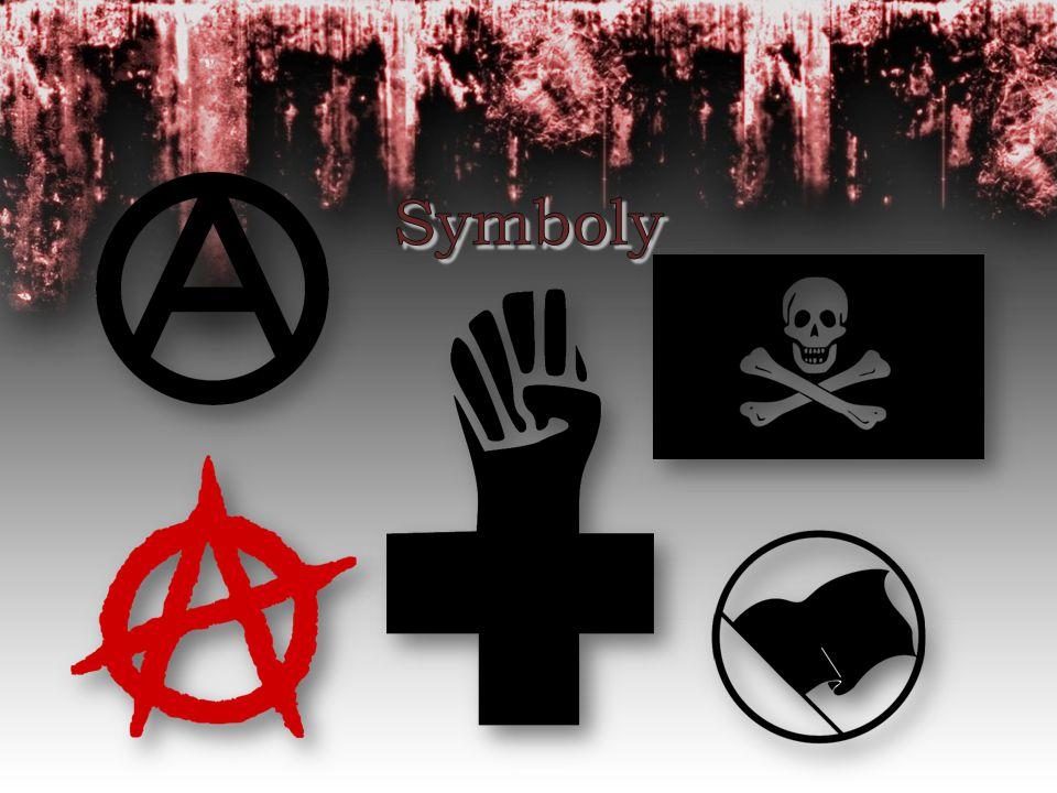 A v kruhu A = Anarchismus O = order = pořádek  Anarchismus je v pořádku Punkové A Stejný, jako předchozí, ale používán u Punku.