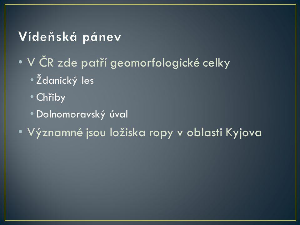 V ČR zde patří geomorfologické celky Ždanický les Chřiby Dolnomoravský úval Významné jsou ložiska ropy v oblasti Kyjova