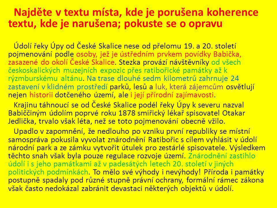Najděte v textu místa, kde je porušena koherence textu, kde je narušena; pokuste se o opravu Údolí řeky Úpy od České Skalice nese od přelomu 19.