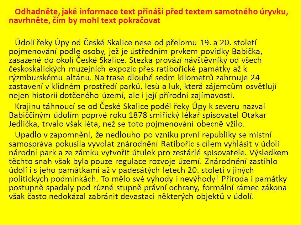 Odhadněte, jaké informace text přináší před textem samotného úryvku, navrhněte, čím by mohl text pokračovat Údolí řeky Úpy od České Skalice nese od př