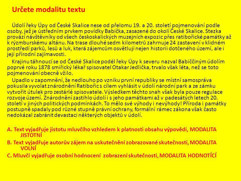 Určete modalitu textu Údolí řeky Úpy od České Skalice nese od přelomu 19. a 20. století pojmenování podle osoby, jež je ústředním prvkem povídky Babič